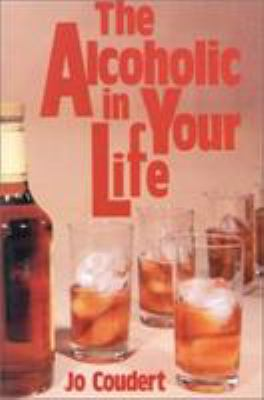 The Alcoholic in Your Life 9780812861211