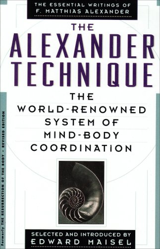 The Alexander Technique: The Essential Writings of F. Matthias Alexander 9780818405068
