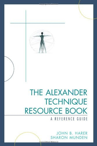 The Alexander Technique Resource Book: A Reference Guide 9780810854314