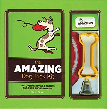 The Amazing Dog Trick Kit: For Overachieving Pooches and Their Proud Owners [With the Amazing Dog Trick ManualWith Clicker, Silver Bell, Flying Disc, 9780811858502