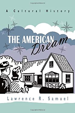 The American Dream: A Cultural History 9780815610076