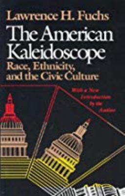 The American Kaleidoscope: Race, Ethnicity, and the Civic Culture 9780819562500