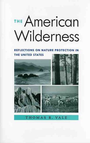 The American Wilderness: Reflections on Nature Protection in the United States 9780813923369