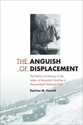 The Anguish of Displacement: The Politics of Literacy in the Letters of Mountain Families in Shenandoah National Park 9780813926285