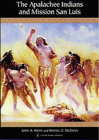 The Apalachee Indians and Mission San Luis 9780813015651