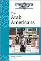 The Arab Americans - Carlisle, Rodney P.