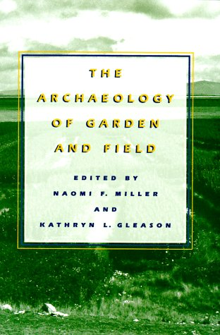 The Archaeology of Garden and Field 9780812216417