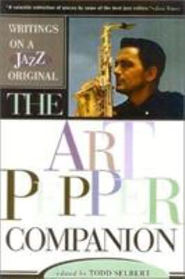 The Art Pepper Companion: Writings on a Jazz Original 9780815412656