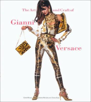 The Art and Craft of Gianni Versace 9780810965973