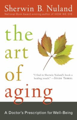 The Art of Aging: A Doctor's Prescription for Well-Being 9780812975413