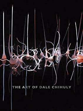 The Art of Dale Chihuly 9780811866088