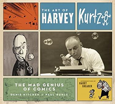 The Art of Harvey Kurtzman: The Mad Genius of Comics 9780810972964