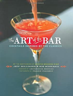 The Art of the Bar: Cocktails Inspired by the Classics 9780811854986