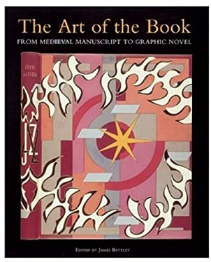 The Art of the Book: From Medieval Manuscript to Graphic Novel 9780810965720