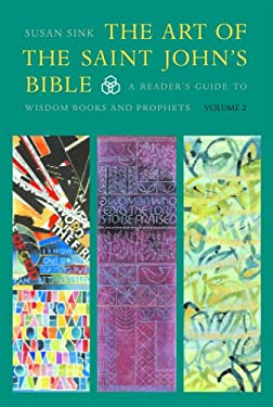 The Art of the Saint John's Bible: A Reader's Guide to Wisdom Books and Prophet's 9780814690635