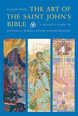 The Art of the Saint John's Bible: A Reader's Guide to Historical Books, Letters and Revelation 9780814690987