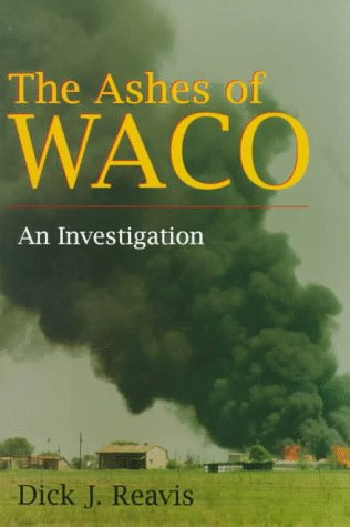 The Ashes of Waco: An Investigation 9780815605027