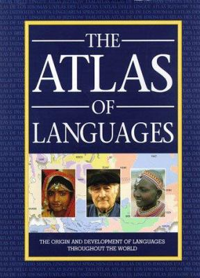 The Atlas of Languages: The Origin and Development of Languages Throughout the World 9780816033881
