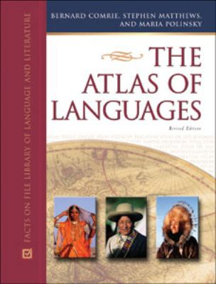 The Atlas of Languages: The Origin and Development of Languages Throughout the World 9780816051236