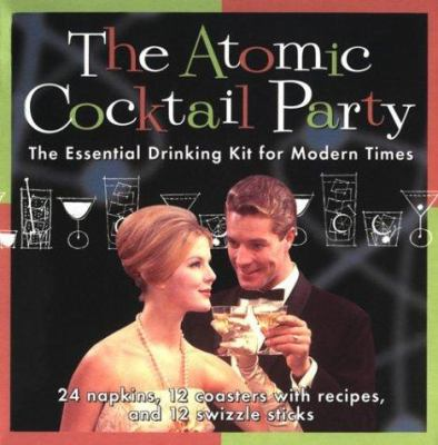 The Atomic Cocktail Party Kit: The Essential Drinking Kit for Modern Times [With 24 Napkins, 12 Coasters W/Cocktail Recipes, 12 Swi] 9780811821339