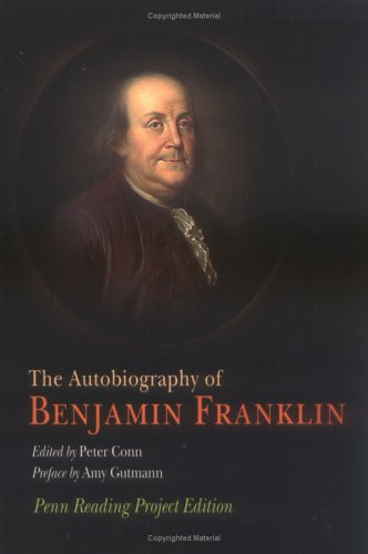 The Autobiography of Benjamin Franklin: Penn Reading Project Edition 9780812219296