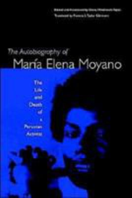 The Autobiography of Maria Elena Moyano: The Life and Death of a Peruvian Activist 9780813027463