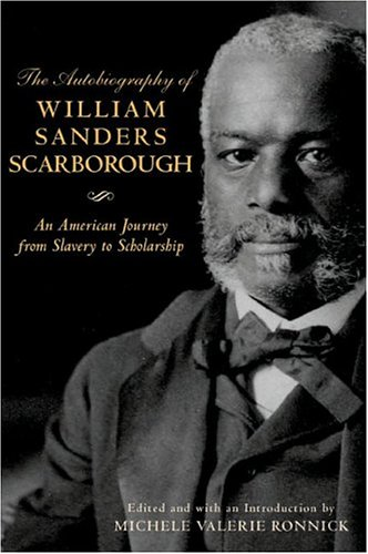 The Autobiography of William Sanders Scarborough: An American Journey from Slavery to Scholarship 9780814332245