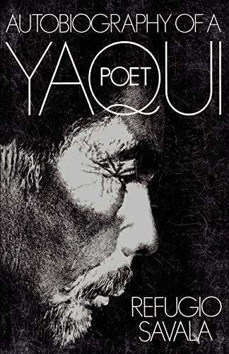The Autobiography of a Yaqui Poet 9780816506286