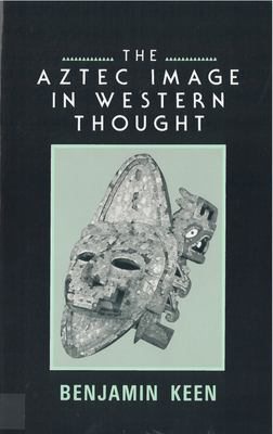 The Aztec Image in Western Thought 9780813515724