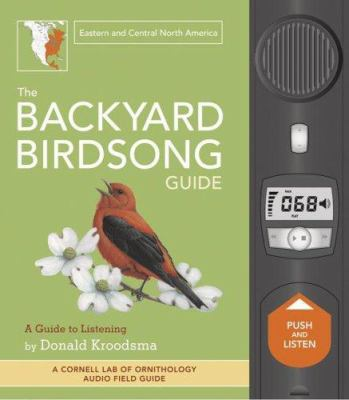 The Backyard Birdsong Guide: Eastern and Central North America: A Guide to Listening [With Sound Board]