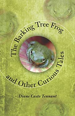 The Barking Tree Frog: And Other Curious Tales 9780813928418