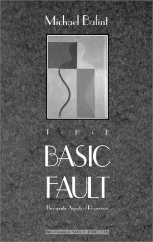 The Basic Fault: Therapeutic Aspects of Regression 9780810110250
