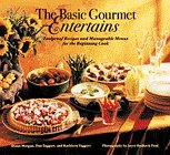 The Basic Gourmet Entertains: Foolproof Recipes and Manageable Menus for the Beginning Cook 9780811814287