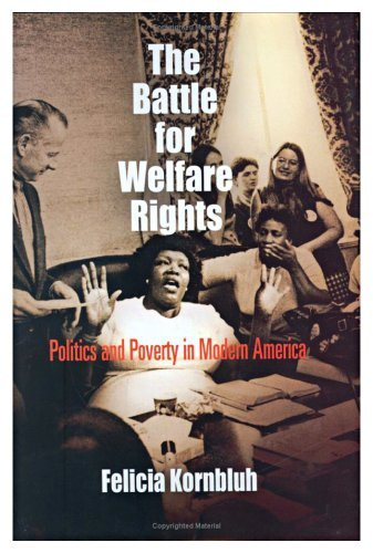 The Battle for Welfare Rights: Politics and Poverty in Modern America 9780812220254