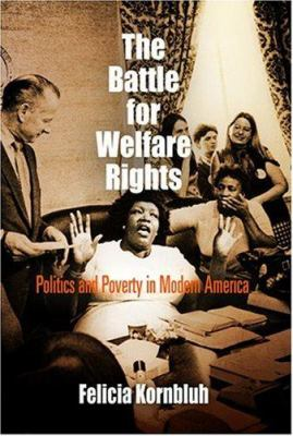 The Battle for Welfare Rights: Politics and Poverty in Modern America 9780812240054