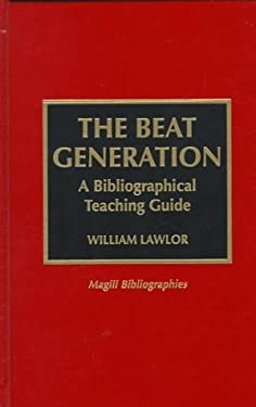 The Beat Generation: A Bibliographic Teaching Guide 9780810833876