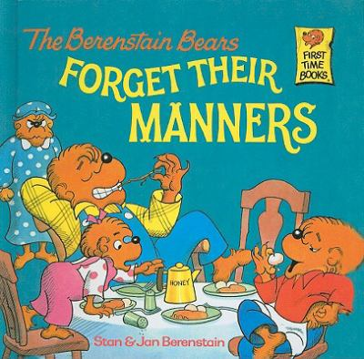 The Berenstain Bears Forget Their Manners 9780812443745