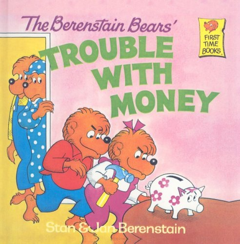The Berenstain Bears' Trouble with Money 9780812407280