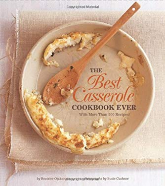 The Best Casserole Cookbook Ever: With More Than 500 Recipes! 9780811856249