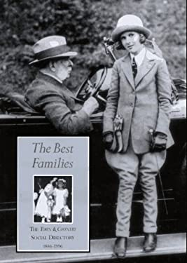 The Best Families: The Town and Country Social Directory, 1846-1996 9780810938908