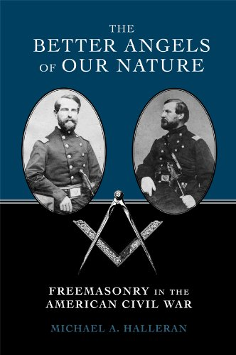 The Better Angels of Our Nature: Freemasonry in the American Civil War 9780817316952