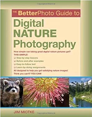 The Betterphoto Guide to Digital Nature Photography 9780817435530