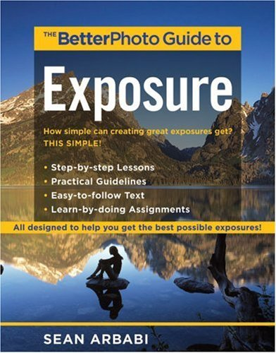 The Betterphoto Guide to Exposure 9780817435547