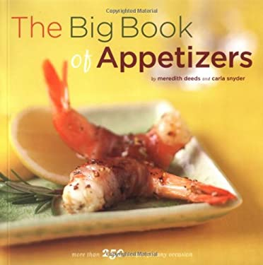 The Big Book of Appetizers: More Than 250 Recipes for Any Occasion 9780811849432