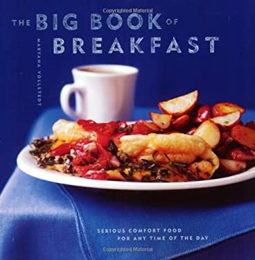 The Big Book of Breakfast: Serious Comfort Food for Any Time of the Day 9780811833387