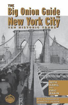 The Big Onion Guide to New York City: Ten Historic Tours 9780814747483