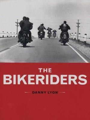 The Bikeriders 9780811841610