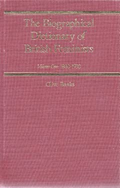 The Biographical Dictionary of British Feminists Biographical Dictionary of British Feminists - Banks, Olive