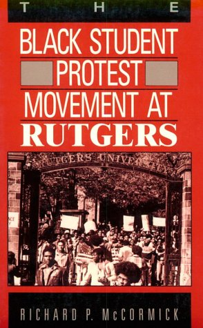 The Black Student Protest Movement at Rutgers 9780813515755
