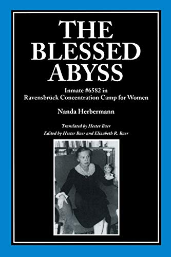 The Blessed Abyss: Inmate #6582 in Ravensbruck Concentration Prison for Women 9780814329207